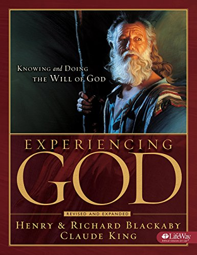 Experiencing God: Knowing and Doing the Will of God (Bible Study)