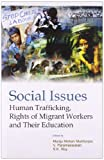 img - for Social Issues: Human Trafficking, Rights of Migrant Workers and Their Education book / textbook / text book