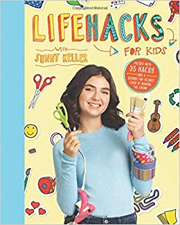 Life Hacks For Kids Sunny Keller 9781328742131 Amazon Books