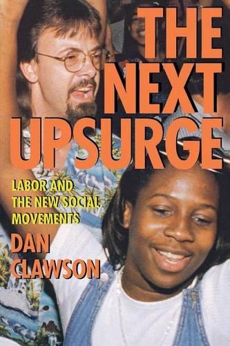 The Next Upsurge: Labor and the New Social Movements (ILR Press Book)