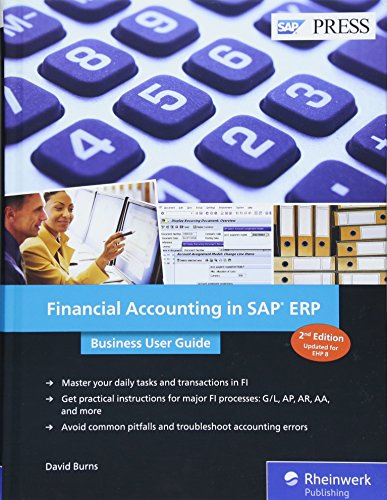 Financial Accounting in SAP FICO (SAP ERP): Business User Guide (Second Edition) (SAP PRESS)