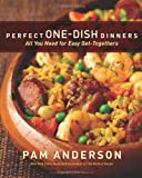 Perfect One-Dish Dinners, Pam Anderson, 0547195958