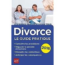 Divorce: Le guide pratique (Les guides pratiques pour tous)