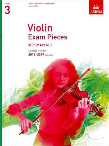 Abrsm Violin Exam Pieces (Violin Exam Pieces 2016-2019, ABRSM Grade 3, Score & Part: Selected from the 2016-2019 syllabus (ABRSM Exam Pieces))