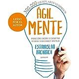 Ágilmente [Agilely]: Aprendé cómo funciona tu cerebro para potenciar tu creatividad y vivir mejor [Learn How Your Brain Functions to Enhance Your Creativity and Live Better]