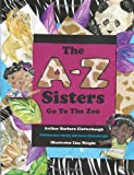 The a-Z Sisters Go to the Zoo, Barbara Clatterbaugh, 146800574X