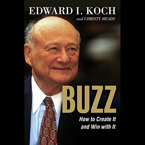 Buzz: How to Create it and Win With It