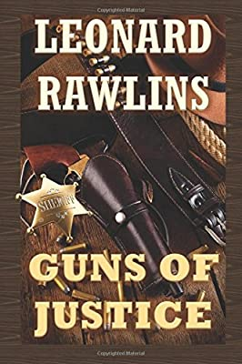 Guns of Justice: A story about revenge in the wild west