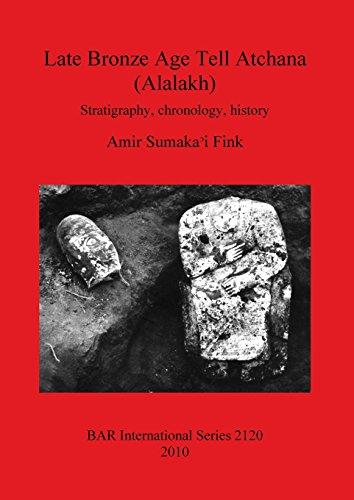 Late Bronze Age Tell Atchana BAR IS2120 (BAR International Series)