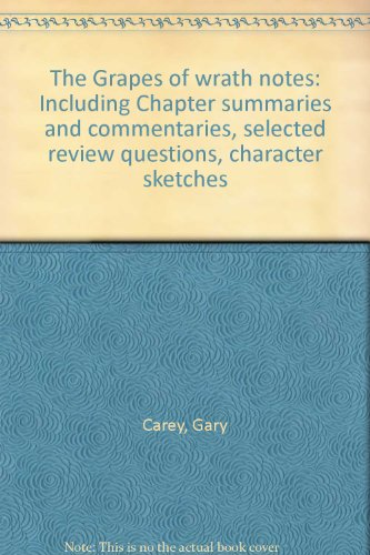 The Grapes of wrath notes: Including Chapter summaries and commentaries, selected review questions, character sketches