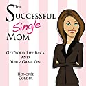 The Successful Single Mom: English Edition Audiobook by Honoree Corder Narrated by Susan Fouche
