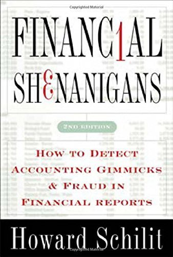 Financial Shenanigans: How to Detect Accounting Gimmicks & Fraud in Financial Reports, Second Edition by Schilit,Howard 2nd edition (2002) - Shenanigans Second In