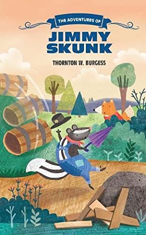 The Adventures of Jimmy Skunk (The Thornton Burgess Library) (The Adventures Of Sammy Jay)