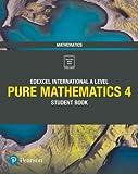 Edexcel International A Level Mathematics Pure 4 Mathematics Student Book
