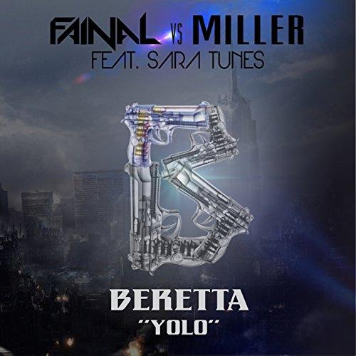 Amazon.com: Beretta (feat. Sara Tunes) [Y.O.L.O]: Miller Fainal: MP3