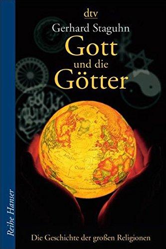 Gott und die Götter: Die Geschichte der großen Religionen (Reihe Hanser)