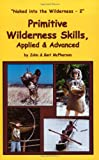 Primitive Wilderness Skills, Applied & Advanced