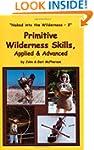Primitive Wilderness Skills, Applied...
