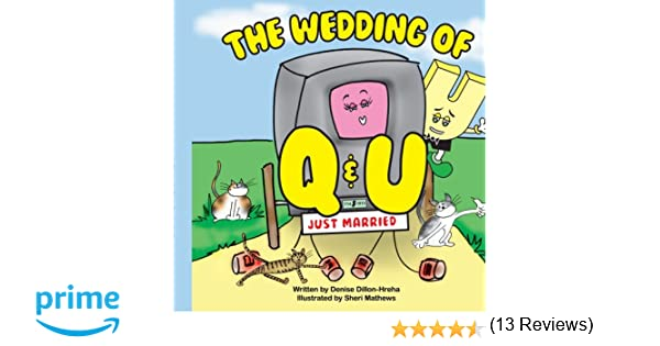 The Wedding of Q and U: Denise Hreha: 9781425980405: Amazon.com: Books