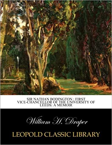 Book Sir Nathan Bodington : first vice-chancellor of the University of Leeds: a memoir