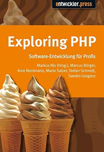 Exploring PHP. Von Insidern lernen Taschenbuch – 1. August 2006 Marcus Börger Kore Nordmann Mario Salzer Stephan Schmidt