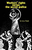 Workers' Rights Versus the Secret Police, Larry Seigle, 0873484355