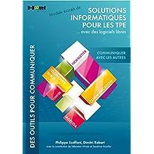 Communiquer avec les autres - MODULE EXTRAIT DE Solutions informatiques pour les TPE ...avec des logiciels libres (French Edition)