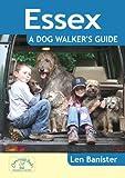 Essex: A Dog Walker's Guide (Dog Walks)