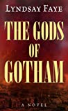 The Gods of Gotham (Thorndike Press Large Print Historical Fiction)
