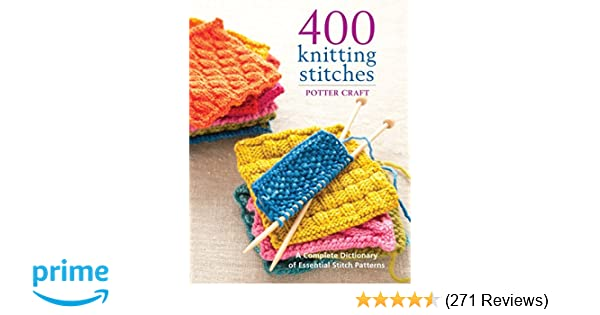 400 Knitting Stitches A Complete Dictionary Of Essential Stitch