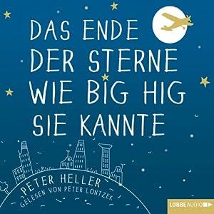 Das Ende der Sterne wie Big Hig sie kannte Hörbuch