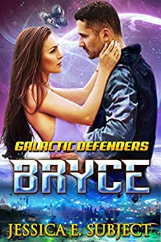 BRYCE (Galactic Defenders Book 1) by [Subject, Jessica E.]