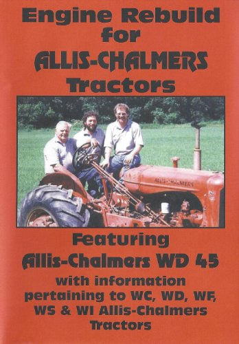 Engine Rebuild for Allis-Chalmers Tractors: AC WD45, WC, WD, WF, WS and WI -  J&D Productions