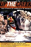img - for Up the Creek : True Stories of Canoeists in Trouble by Doug McKown (2004-01-22) book / textbook / text book