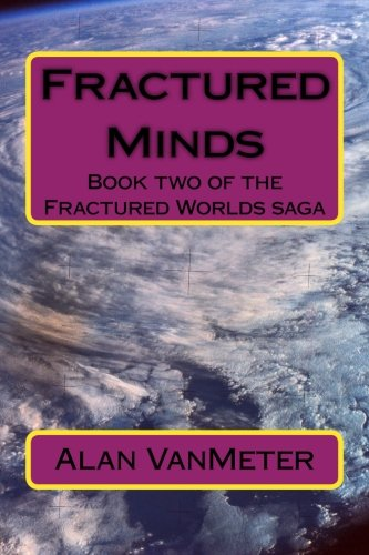 Read Online Fractured Minds: Book two of the Fractured Worlds saga (Volume 2) PDF