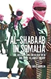 img - for Al-Shabaab in Somalia: The History and Ideology of a Militant Islamist Group (Somali Politics and History) by Stig Jarle Hansen (2016-03-24) book / textbook / text book
