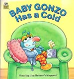 Baby Gonzo Has a Cold, Eleanor Freemont and Tom Brannon, 0307917576