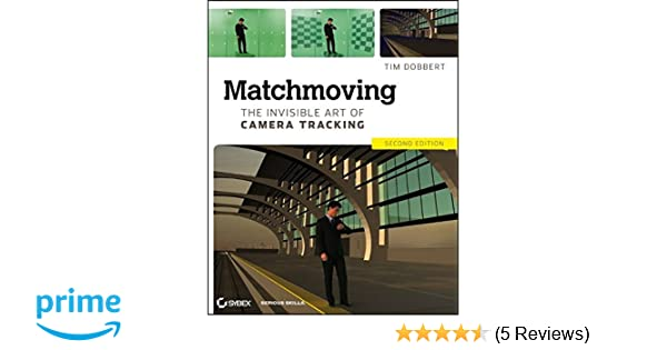 Matchmoving the invisible art of camera tracking tim dobbert matchmoving the invisible art of camera tracking tim dobbert 9781118352052 amazon books fandeluxe Gallery