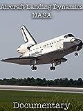 Aircraft Landing Dynamics NASA: Documentary