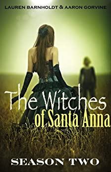 The Witches of Santa Anna (Books 8-13) (The Witches of Santa Anna Bundle Book 2) by [Barnholdt, Lauren, Gorvine, Aaron]
