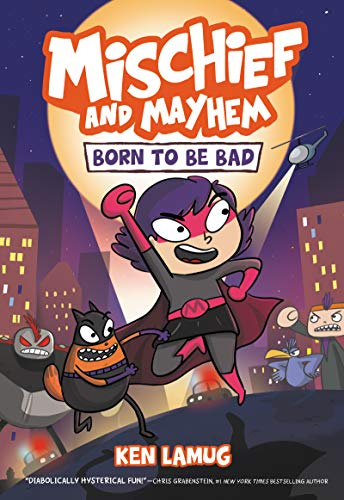 Book Cover: Mischief and Mayhem #1: Born to Be Bad