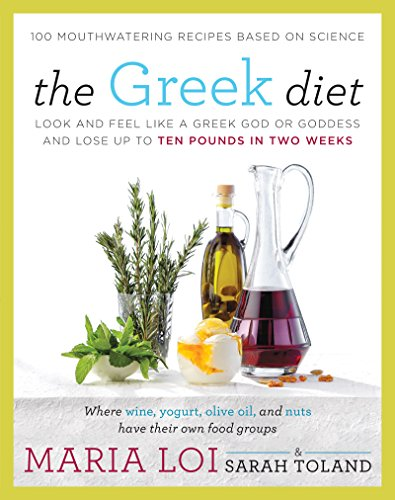 The Greek Diet: Look and Feel like a Greek God or Goddess and Lose up to Ten Pounds in Two Weeks (Lose 10 Pounds In Two Weeks Diet Plan)