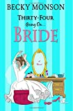 Thirty-Four Going on Bride (Spinster Series) (Volume 3)
