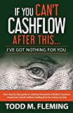 img - for If You Can't Cashflow After This: I've Got Nothing for You... book / textbook / text book