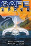 SafeSpace, Robert D. Miles, 0595279236