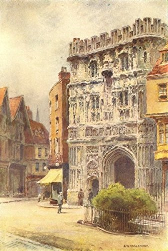 Christ Church Gate. Cathedral Precincts, Canterbury Cathedral. Haslehust - 1920 - old print - antique print - vintage print - Kent art prints (Canterbury Cathedral Gate)