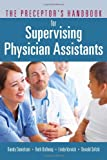 The Preceptor's Handbook for Supervising Physician Assistants, Randy Danielsen and Donald Sefcik, 0763773611
