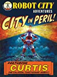 img - for City In Peril!: Robot City Adventures, #1 book / textbook / text book