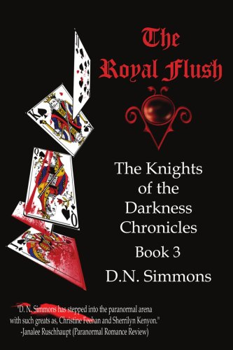 The Royal Flush: Knights of the Darkness Chronicles Book 3