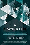 img - for A Praying Life: Connecting with God in a Distracting World book / textbook / text book